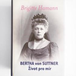 Bertha von Suttner / Brigitte Hamann