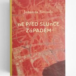 Ne před slunce západem / Johanna Sinisalo