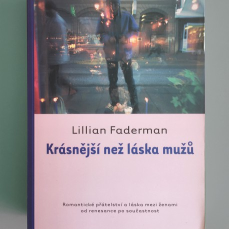 Krásnější než láska mužů / Lillian Faderman