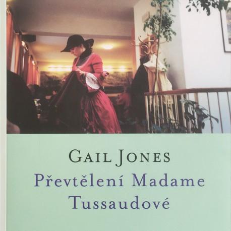 Převtělení Madame Tussaudové / Gail Jones