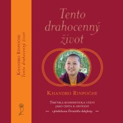 Tento drahocenný život / Khandro Rinpočhe