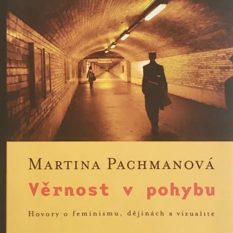 Věrnost v pohybu / ed. Martina Pachmanová