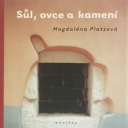 Sůl, ovce a kamení / Magdalena Platzová