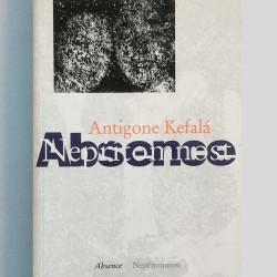Absence – Nepřítomnost / Antigone Kefalá