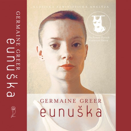 Germaine Greer – Eunuška