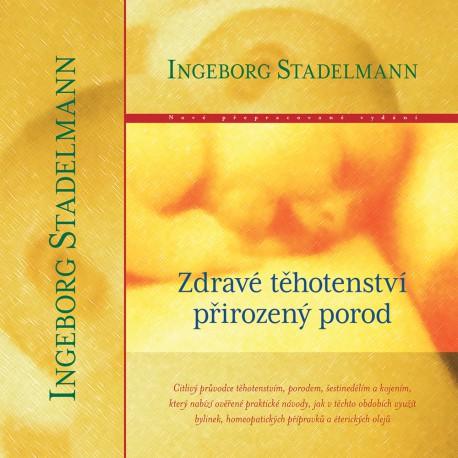 Zdravé těhotenství přirozený porod / Ingeborg Stadelmann